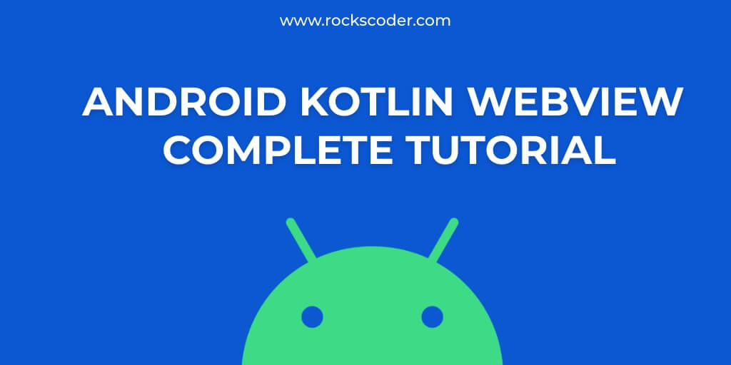 Android-Kotlin-WebView-Complete-Tutorial